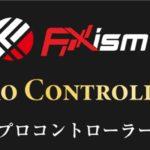 FXism MT4 プロコントローラー改(及川圭哉)【検証とレビュー】